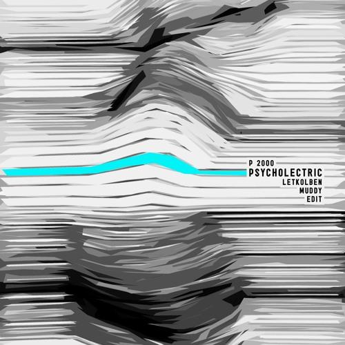 P 2000 - Psycholectric (LetKolben Muddy Edit)