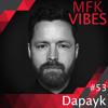 MFK Vibes #53 Dapayk // 28.04.2017