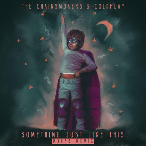 The Chainsmokers & Coldplay - Something Just Like This (R3hab Remix)
