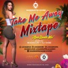 Take Me Away (Afrobeats Mixtape) (2017)