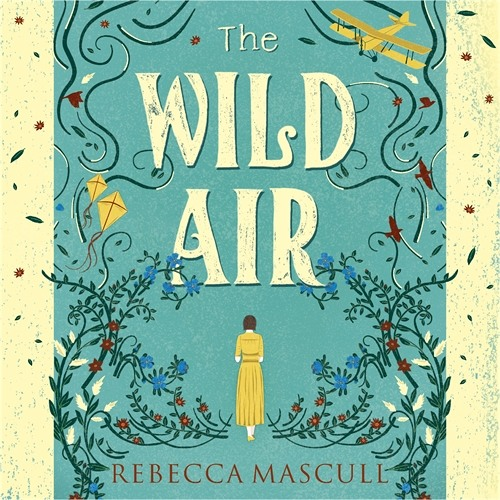 THE WILD AIR by Rebecca Mascull - audiobook extract