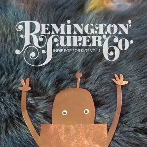 Remington super 60 - Indie pop for kids vol.1