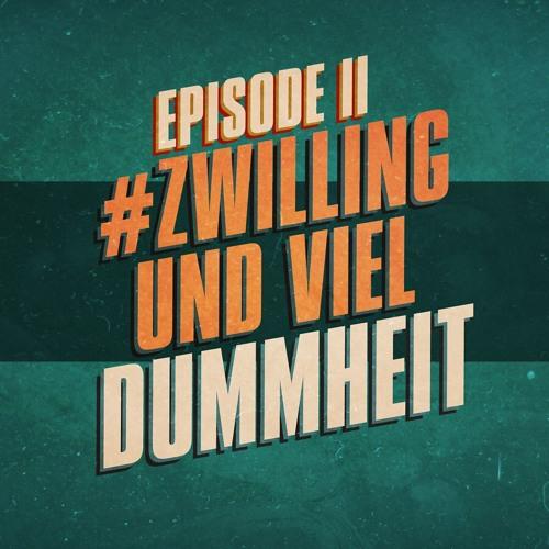 """""""#zwilling und viel Dummheit"""" - UKWlativ Episode II (Staffel 1)"""