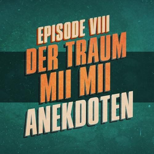 """""""Der Traum, Mii Mii, Anekdoten"""" - UKWlativ Episode VIII (Staffel 1)"""