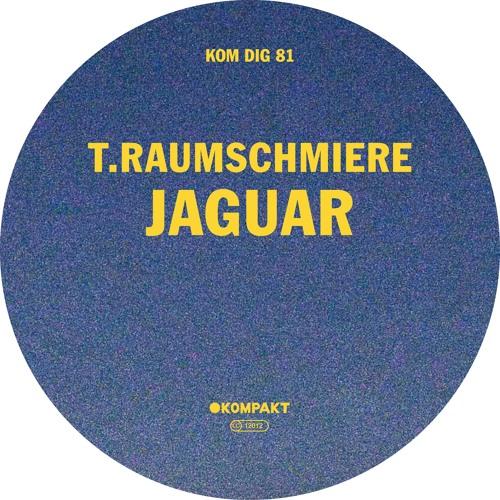 T.Raumschmiere - Jaguar