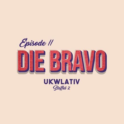 """Die Bravo"" - UKWlativ II (Staffel 2)"
