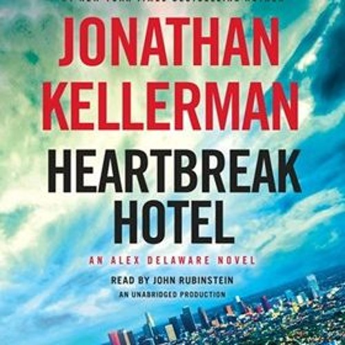 HEARTBREAK HOTEL By Jonathan Kellerman, Read By John Rubinstein
