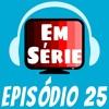 #25 Aniversário de 1 Ano do Podcast