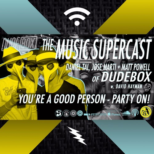 004 • DUDEBOX: You're A Good Person