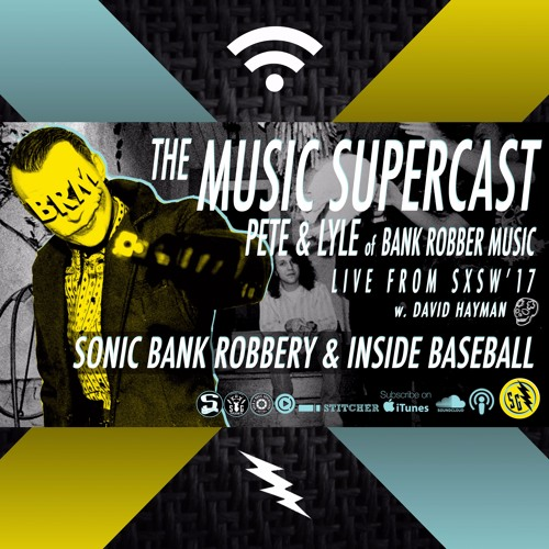 "010 • ""Speaking Supervisor"" w. BANK ROBBERS Lyle & Pete live from SXSW"