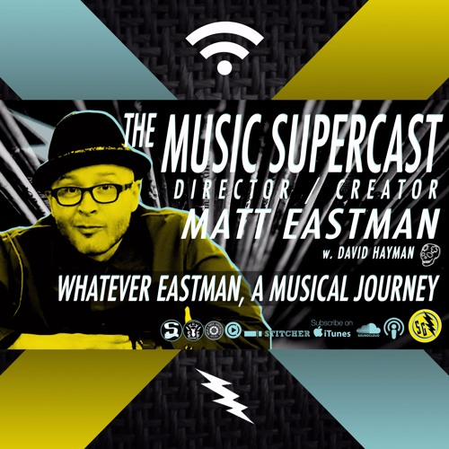 015 - WHATEVER DUDE!! Director MATT EASTMAN Talks Tunes!!