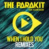 The Parakit Feat. Alden Jacob - When I Hold You (Nick Peters Remix)