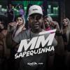 MC MM - Sapequinha
