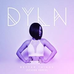 DYLN || Better Things (Schier Remix)