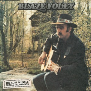 Blaze Foley - The Lost Muscle Shoals Recordings - Where Are You Now My Love להורדה