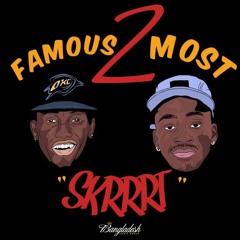 Famous 2 Most - Skrrrt prod. by Bangladesh & Chris Romero (DIRTY)