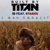 Built by Titan - 10 feat. Starxs [2 Man Embassy Remix]