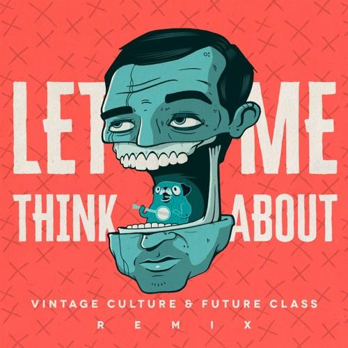 Vintage Culture & Future Class - Let Me Think About
