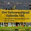Episode 185: Borussia Dortmund go to Berlin yet again!