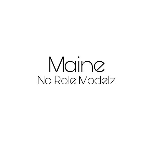 Maine - No Role Modelz (Freestyle)