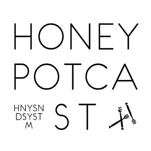 Honey Soundsystem Potcast (HNYPOT)