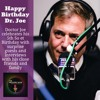 "Show #061 Apr20,2017 ""Happy Birthday Doctor Joe!!""    Doctor Joe celebrates his 5th Sober Birthday with surprise guests and an Interview with his close friends and family.....Plus the Bee Gees!!"