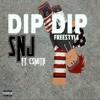 Dip Dip Freestyle Ft.SNJ