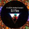 DJ Flex - IF X BL3M (AFROBEAT FREESTYLE)