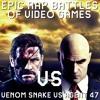 Venom Snake VS Agent 47. Epic Rap Battles of Video Games #5