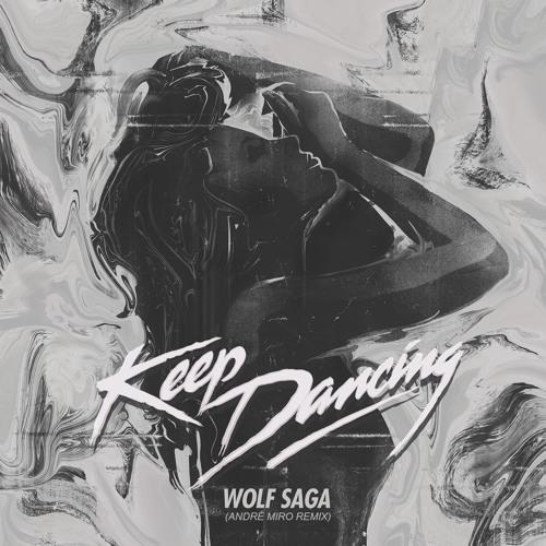 Wolf Saga - Keep Dancing (André Miro Remix)