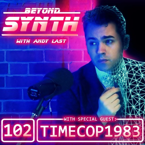 Beyond Synth - 102 - Timecop1983