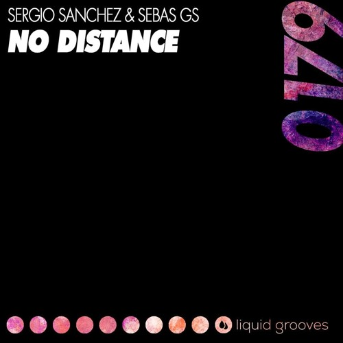 Sergio Sánchez & Seba Gs -No Distance (Original Mix)