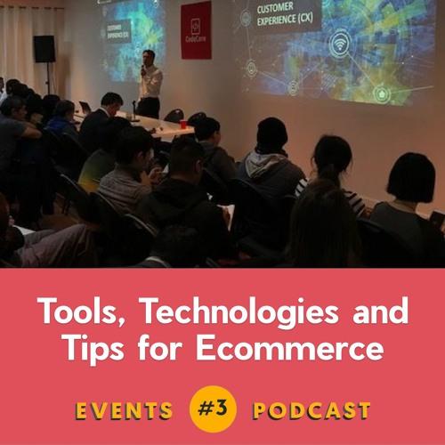 #3 Ecommerce Tools, Technologies, & Tips
