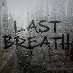 Last Breathe