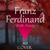 Franz Ferdinand - Walk Away [Cover by AD]