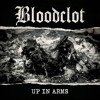 """Bloodclot """"Up in Arms"""""""