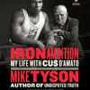 Iron Ambition by Mike Tyson, Larry Sloman, read by Adam Lazarre-White, Mike Tyson