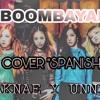 BOOMBAYAH —【BlackPink】— Cover Español — 【𝑀𝒶𝓀𝓃𝒶𝑒 & 𝒰𝓃𝓃𝒾𝑒】
