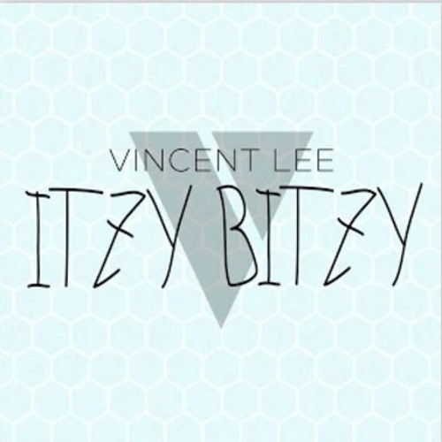 Vincent Lee - Itzy Bitzy