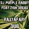 DJ Purple Rabbit Ft. ZIon Dread - Rastafari Style (Dub Mix)