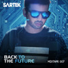 Sartek - Back To The Future Mixtape 007 2017-04-29 Artwork