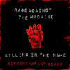 Rage Against The Machine - Killing In The Name {SirBenCharles Remix)