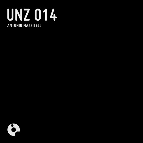 UNZ014 : Antonio Mazzitelli - UNZ 014 (Original Mix)