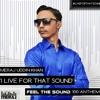 Meraj Uddin Khan - I Live For That Sound [Feel The Sound 100 Anthem]