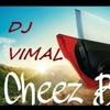 Cheez Bari Mast  - Vimal Ft Tropical Tere MIX 2K17 - Partial