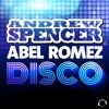 Andrew Spencer & Abel Romez - D.I.S.C.O. (Radio Edit)  Sc