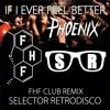 Phoenix - If I ever feel better (Selector Retrodisco FHF Club Remix) FREE DL