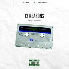 NSG Swave x Jay Kent - 13 Reasons: Tape 1(Prod. By Gregwop)