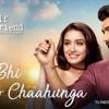 Phir Bhi Tumko Chaahunga | Half Girlfriend | Arjun K,Shraddha K | Arijit Singh, Shashaa T | Mithoon Mp3