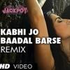Kabhi Jo Baadal Barse || (Remix)